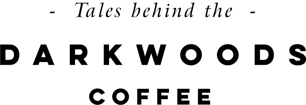 Tales Behind The Darkwoods Coffee